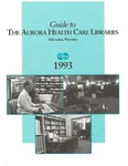 Guide to the Aurora Health Care Libraries 1993