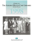 Guide to the Aurora Health Care Libraries 1998