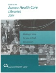Guide to the Aurora Health Care Libraries 2004