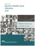 Guide to the Aurora Health Care Libraries 2006
