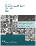 Guide to the Aurora Health Care Libraries 2007