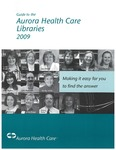 Guide to the Aurora Health Care Libraries 2009