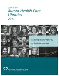 Guide to the Aurora Health Care Libraries 2011