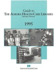 Guide to the Aurora Health Care Libraries 1995