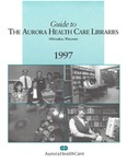 Guide to the Aurora Health Care Libraries 1997