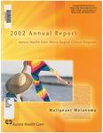 Aurora Health Care Metro Region Cancer Program Annual Report 2002 by Aurora Health Care