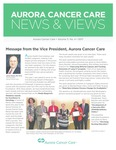 Aurora Cancer Care News and Views, Volume 11, Number 4, 2017 by Aurora Health Care