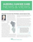 Aurora Cancer Care News and Views, Volume 12, Number 2, 2018