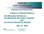 History of Aurora Psychiatric Hospital - PowerPoint presentation by Aurora Health Care