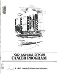 1982 Annual Report: Cancer Program by Aurora Health Care