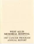 West Allis Memorial Hospital Cancer Program Annual Report, 1987 by Aurora Health Care
