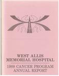 West Allis Memorial Hospital Cancer Program Annual Report, 1988 by Aurora Health Care