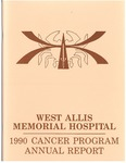 West Allis Memorial Hospital Cancer Program Annual Report, 1990 by Aurora Health Care