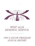 West Allis Memorial Hospital Cancer Program Annual Report, 1992 by Aurora Health Care