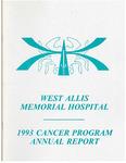 West Allis Memorial Hospital Cancer Program Annual Report, 1993